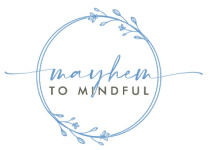 Mayhem To Mindful